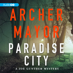 Paradise City: A Joe Gunther Novel Audiobook, by Archer Mayor