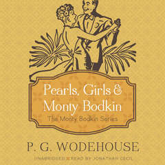 Pearls, Girls, and Monty Bodkin Audiobook, by P. G. Wodehouse
