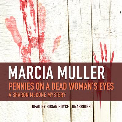 Pennies on a Dead Woman's Eyes Audiobook, by Marcia Muller