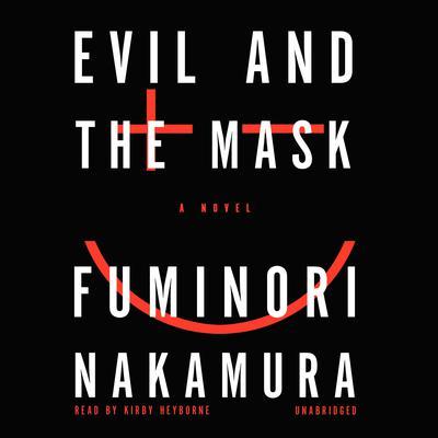 Evil and the Mask Audiobook, by Fuminori Nakamura