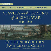 Slavery and the Coming of the Civil War: 1831–1861, by Christopher Collier