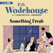Something Fresh, by P. G. Wodehouse