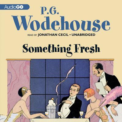 Something Fresh Audiobook, by P. G. Wodehouse