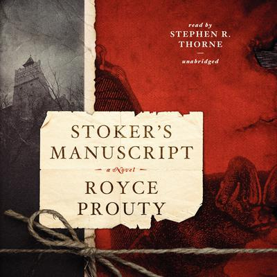 Stoker's Manuscript Audiobook, by Royce Prouty