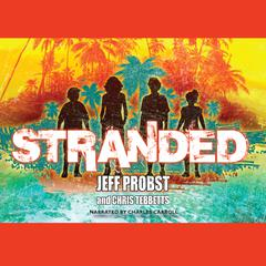 Stranded Audiobook, by Chris Tebbetts, Jeff Probst