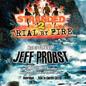 Trial by Fire Audiobook, by Chris Tebbetts, Jeff Probst