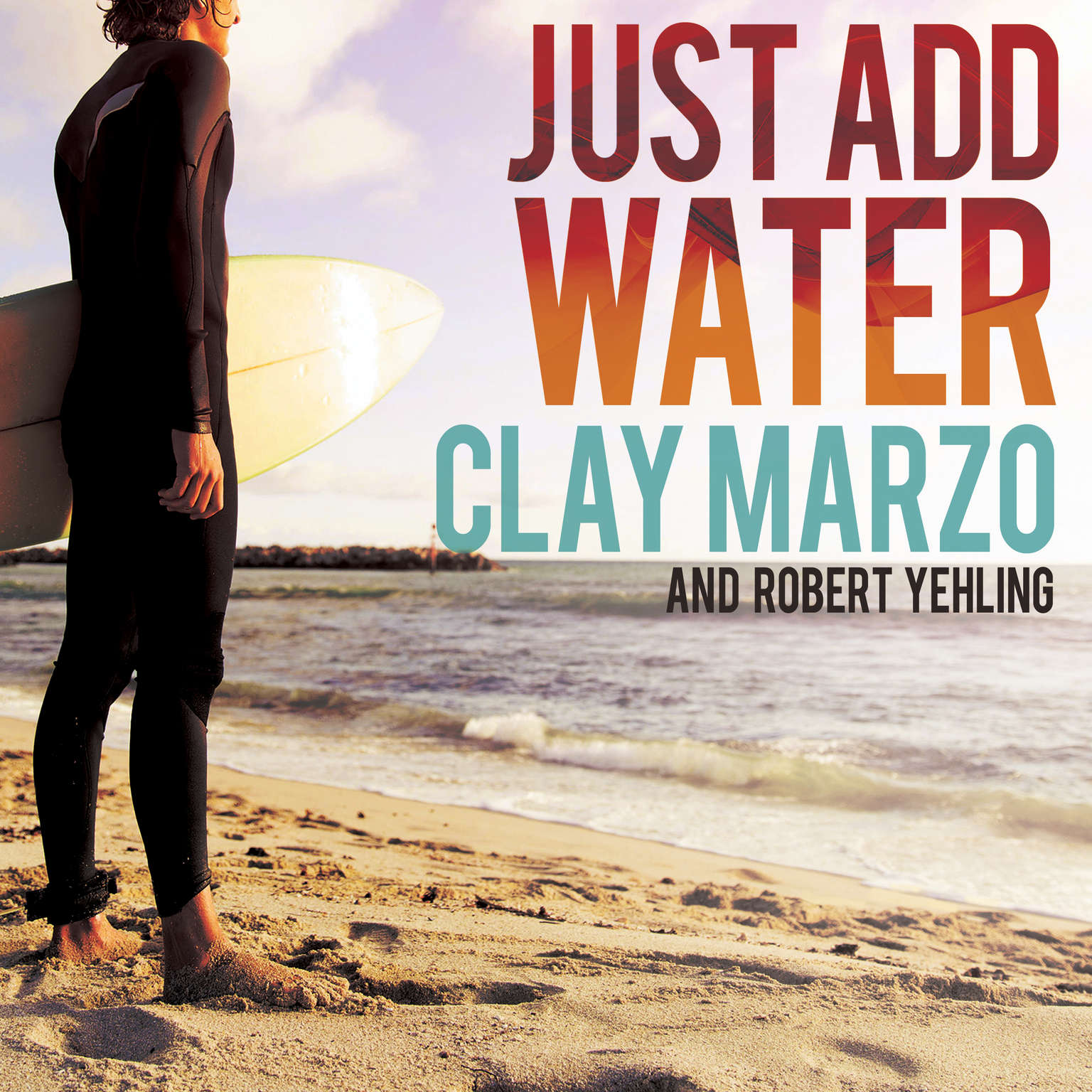 Just Add Water: A Surfing Savants Journey With Aspergers Audiobook, by Clay Marzo