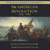 The American Revolution: 1763–1783 Audiobook, by Christopher Collier