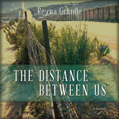 The Distance between Us: A Memoir Audiobook, by Reyna Grande