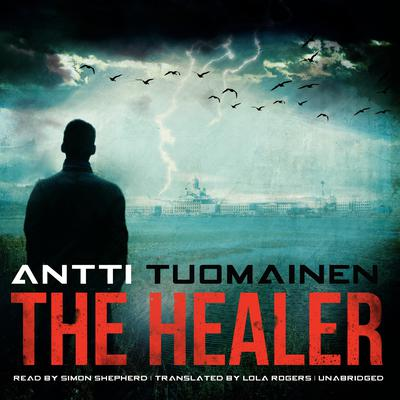 The Healer Audiobook, by Antti Tuomainen