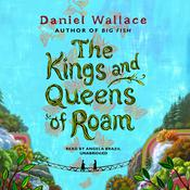 The Kings and Queens of Roam Audiobook, by Daniel Wallace