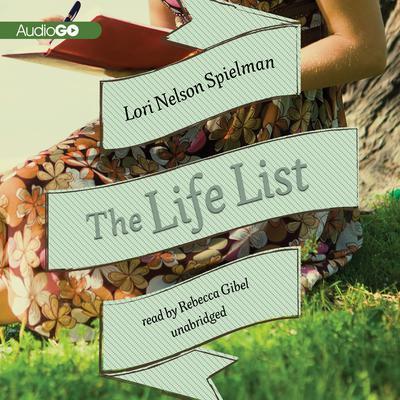 The Life List Audiobook, by Lori Nelson Spielman
