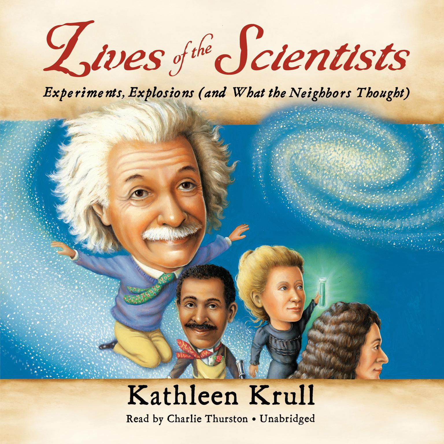Printable Lives of the Scientists: Experiments, Explosions (and What the Neighbors Thought) Audiobook Cover Art