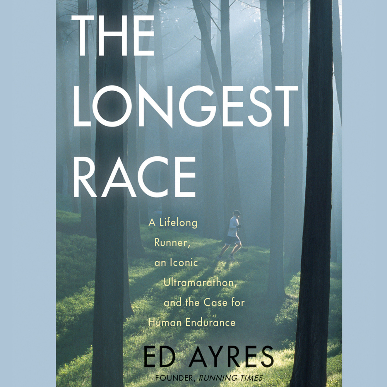 Printable The Longest Race: A Lifelong Runner, an Iconic Ultramarathon, and the Case for Human Endurance Audiobook Cover Art
