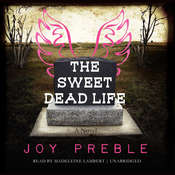 The Sweet Dead Life: A Novel, by Joy Preble