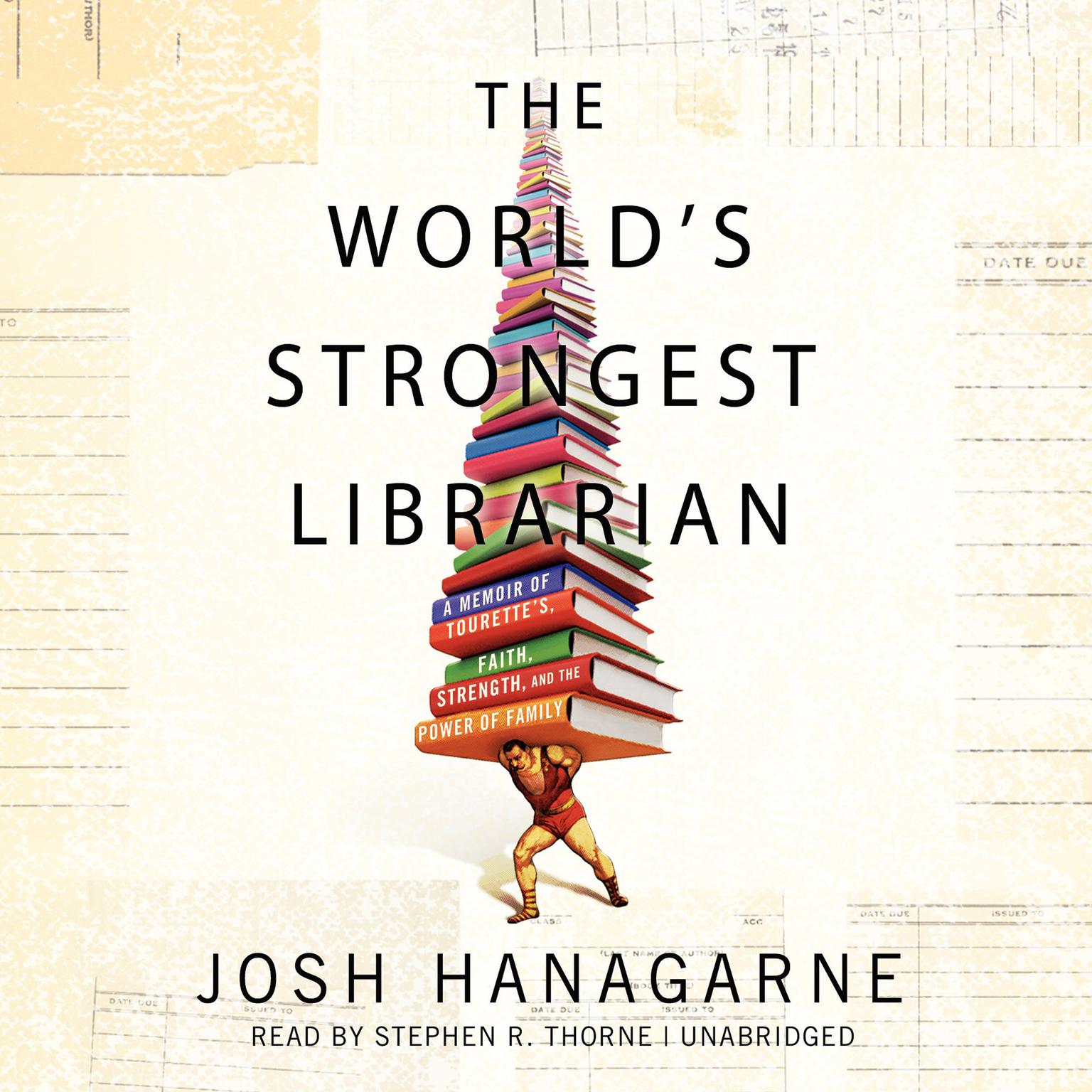 Printable The World's Strongest Librarian: A Memoir of Tourette's, Faith, Strength, and the Power of Family Audiobook Cover Art