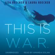 This Is W.A.R. Audiobook, by Lisa Roecker