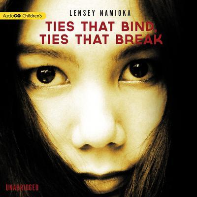 Ties That Bind, Ties That Break: A Novel Audiobook, by Lensey Namioka