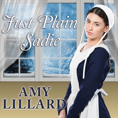 Just Plain Sadie Audiobook, by Amy Lillard
