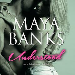 Understood Audiobook, by Maya Banks