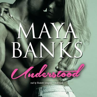 Understood Audiobook, by Maya Banks