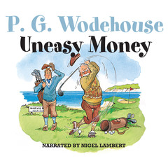 Uneasy Money Audiobook, by P. G. Wodehouse
