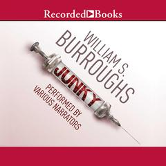 Junky: The Definitive Text of Junk Audiobook, by William S. Burroughs