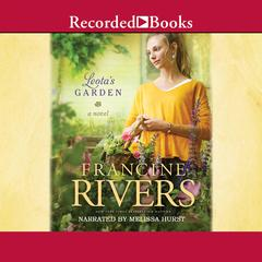 Leotas Garden Audiobook, by Francine Rivers