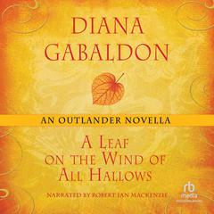 A Leaf on the Wind of All Hallows: An Outlander Novella Audiobook, by Diana Gabaldon