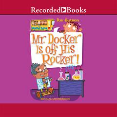 Mr. Docker is off His Rocker! Audiobook, by Dan Gutman