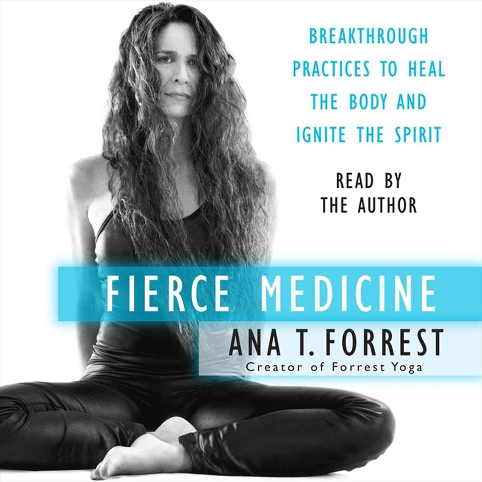 Printable Fierce Medicine: Breakthrough Practices to Heal the Body and Ignite the Spirit Audiobook Cover Art