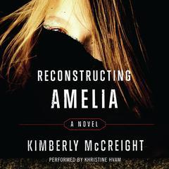 Reconstructing Amelia Audiobook, by Kimberly McCreight