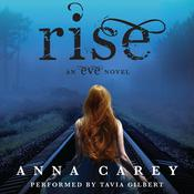 Rise: An Eve Novel, by Anna Carey