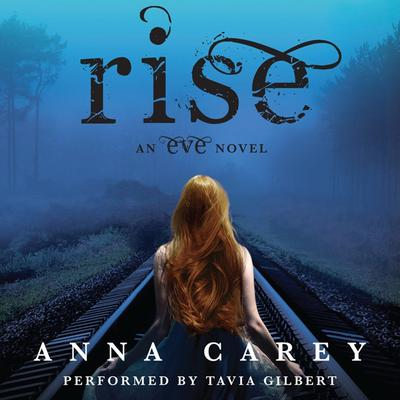 Rise: An Eve Novel Audiobook, by Anna Carey