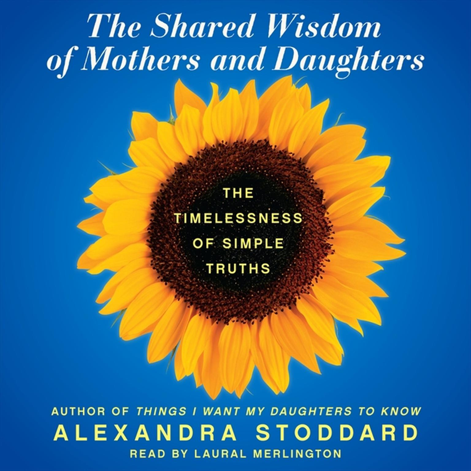 Printable The Shared Wisdom of Mothers and Daughters: The Timelessness of Simple Truths Audiobook Cover Art