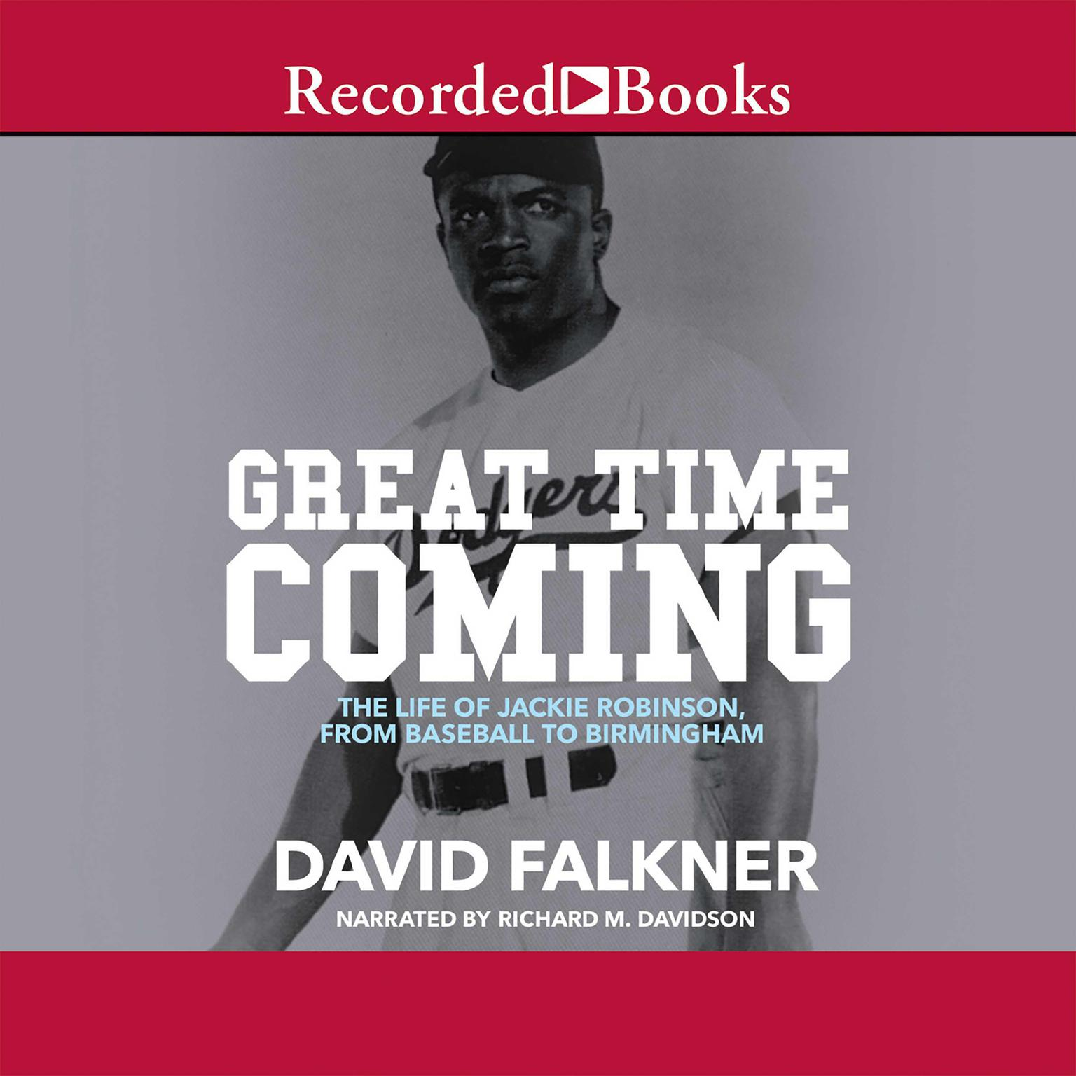 Printable Great Time Coming: The Life of Jackie Robinson from Baseball to Birmingham Audiobook Cover Art