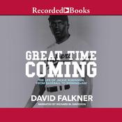 Great Time Coming: The Life of Jackie Robinson from Baseball to Birmingham Audiobook, by David Falkner