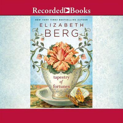 Tapestry of Fortunes Audiobook, by Elizabeth Berg