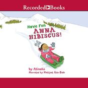 Have Fun, Anna Hibiscus! Audiobook, by Atinuke