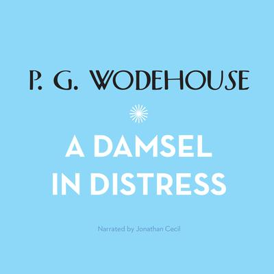 A Damsel in Distress Audiobook, by