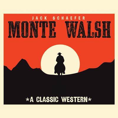 Monte Walsh Audiobook, by Jack Schaefer