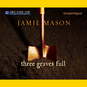 Three Graves Full, by Jamie Mason
