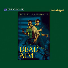 Dead Aim Audiobook, by Joe R. Lansdale