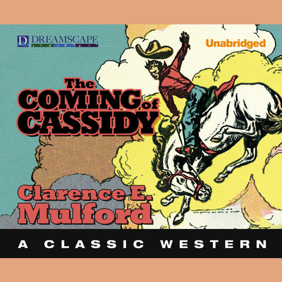 The Coming of Cassidy Audiobook, by Clarence E. Mulford
