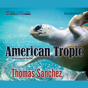 American Tropic Audiobook, by Thomas Sanchez