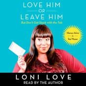 Love Him or Leave Him, but Don't Get Stuck with the Tab: Hilarious Advice for Real Women Audiobook, by Loni Love