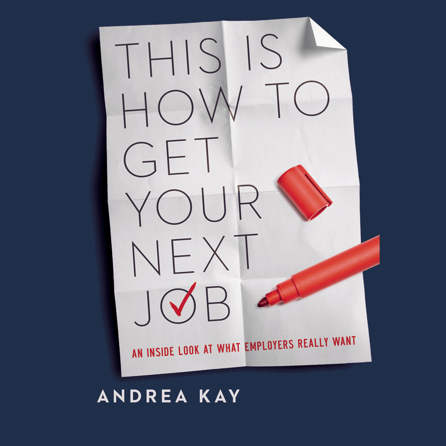 Printable This Is How You Get Your Next Job: An Inside Look at What Employers Really Want Audiobook Cover Art