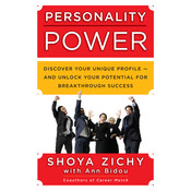 Personality Power: Discover Your Unique Profile—and Unlock Your Potential for Breakthrough Success Audiobook, by Shoya Zichy, Ann Bidou