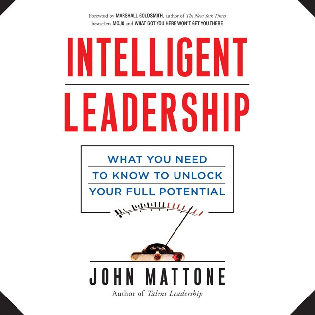 Printable Intelligent Leadership: What You Need to Know to Unlock Your Full Potential Audiobook Cover Art