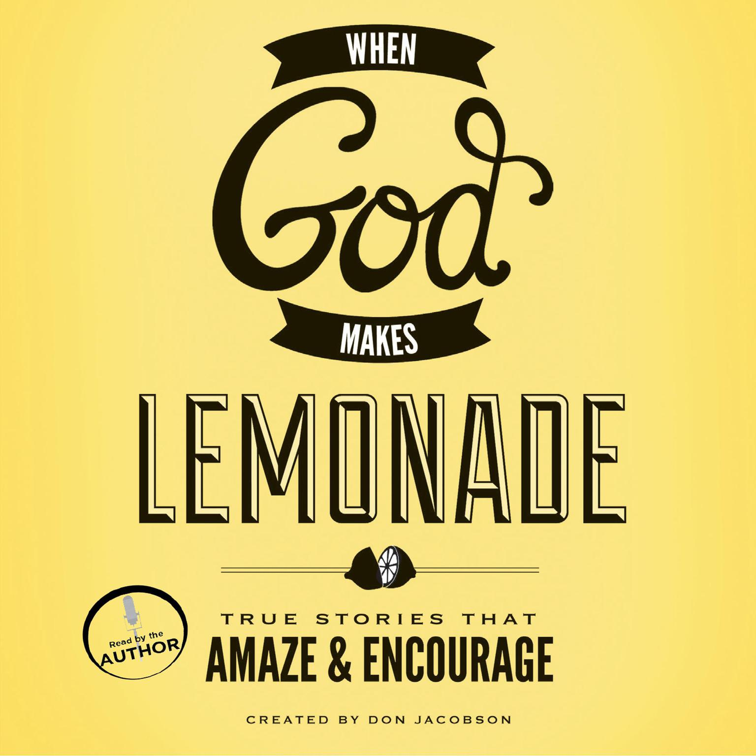 Printable When God Makes Lemonade: True Stories That Amaze and Encourage Audiobook Cover Art